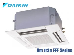Điều hòa âm trần Daikin FFF Series